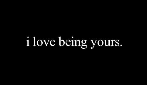 I love being yours every day!