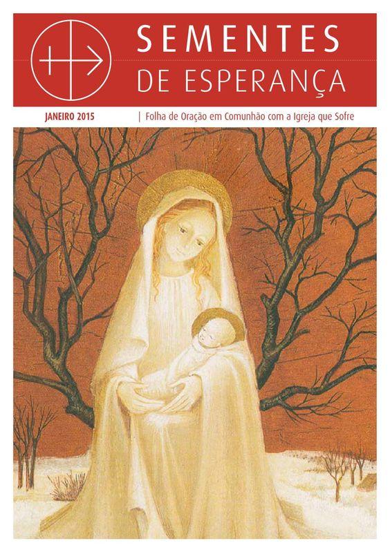 Sementes de Esperança | Janeiro de 2015  Folha de oração mensal em comunhão com os cristãos que sofrem perseguição www.fundacao-ais.pt
