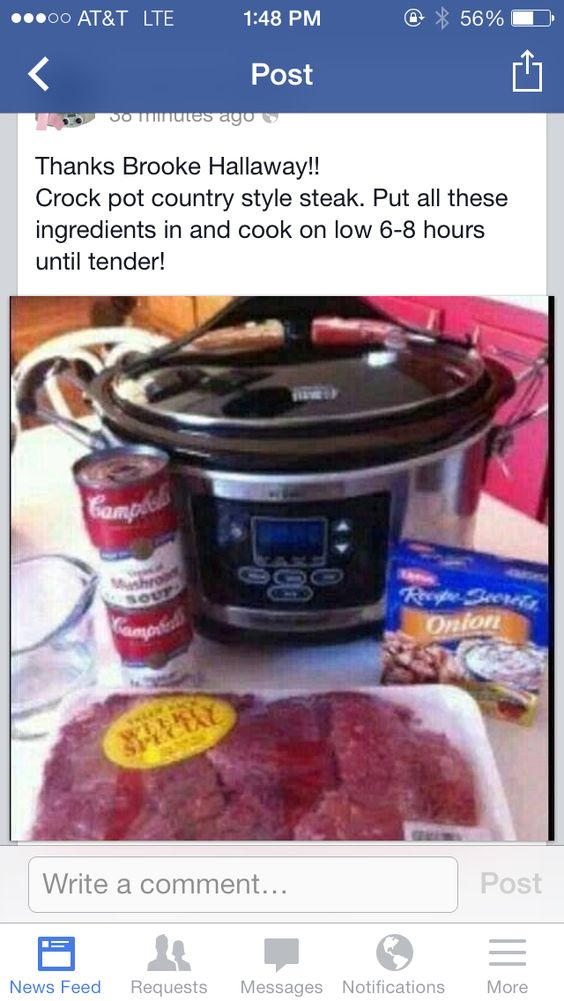 Cube steak, 2 cans of cream of mushroom and a packet of onion soup mix throw it all in the crockpot on low for 6-8 hours