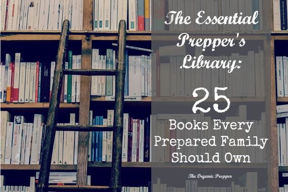 This is the essential prepper's library - do you own all of these books?: