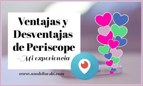 Ventajas y Desventajas de Periscope -Mi experiencia - @AnabellHilarski #periscope #marketing #redessociales