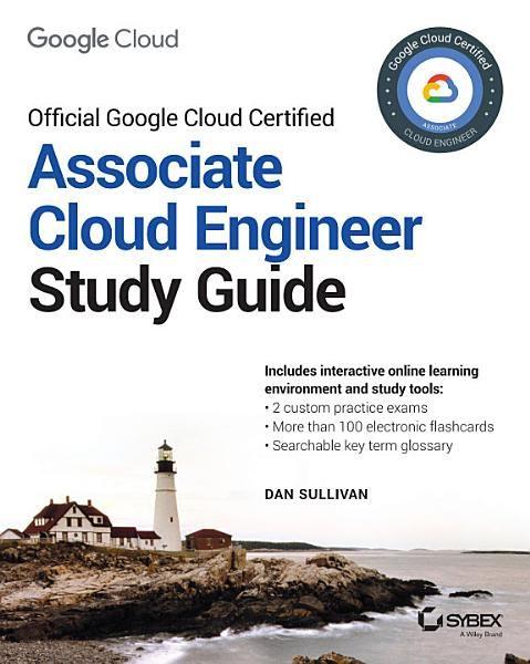 Comptia Cloud Certification Study Guide Dan Sullivan Official Google Cloud Certified Associate Cloud