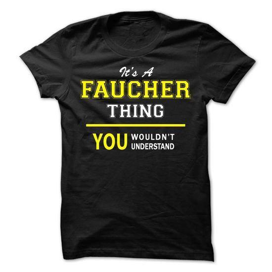 Its A FAUCHER thing, you wouldnt understand !! - #boyfriend tee #victoria secret sweatshirt. LOWEST SHIPPING => https://www.sunfrog.com/Names/Its-A-FAUCHER-thing-you-wouldnt-understand-.html?68278