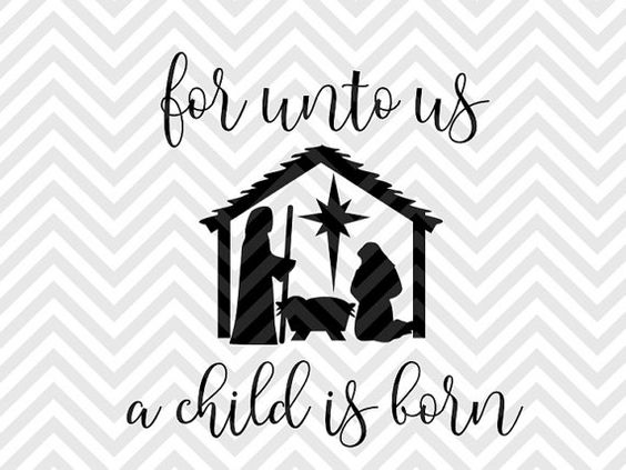 For Unto Us A Child Is Born Christmas Nativity Manger True