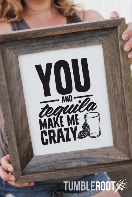 """Kenny Chesney Quote Print - 8x10 """"You and Tequila Make Me Crazy"""" - $15.95"""