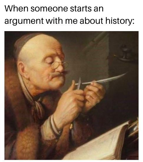 15 Hilarious History Memes You Need To See Right Now History Memes Funny Good Morning Memes Funny Memes About Girls