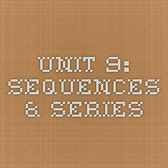 Unit 9: Sequences & Series