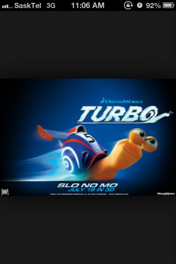 Turbo...  Movie made after me no big deal
