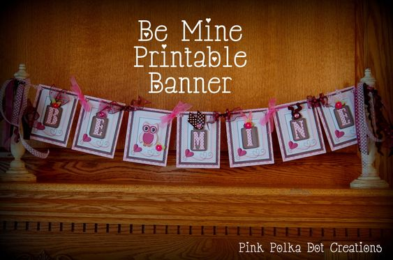Be Mine Printable Banner Pieces by Pink Polka Dot Creations