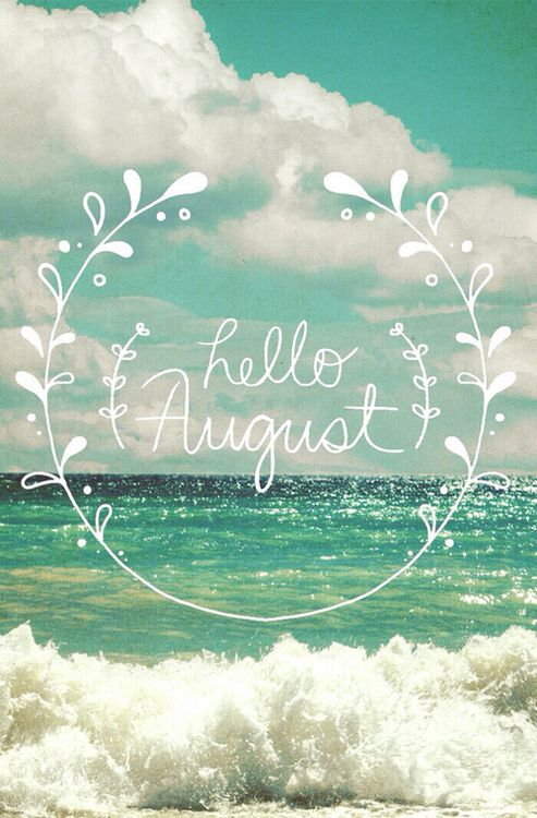 Hello August | Via Tumblr On We Heart It.. Summer Will Soon End And