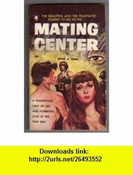 Mating Center Frank Belknap Long ,   ,  , ASIN: B000LG7DQM , tutorials , pdf , ebook , torrent , downloads , rapidshare , filesonic , hotfile , megaupload , fileserve