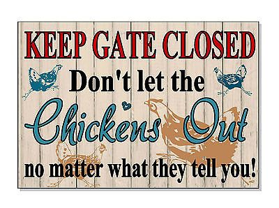 FUNNY-Warning-KEEP-GATE-CLOSED-for-Chickens-Sign-Plaque-OUTDOOR-GIFT-garden-coop