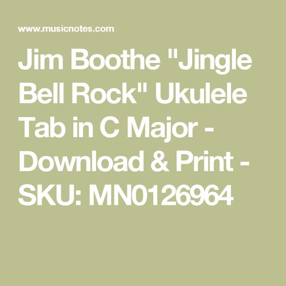 "Ukulele ukulele tabs jingle bell rock : Jim Boothe ""Jingle Bell Rock"" Ukulele Tab in C Major - Download ..."