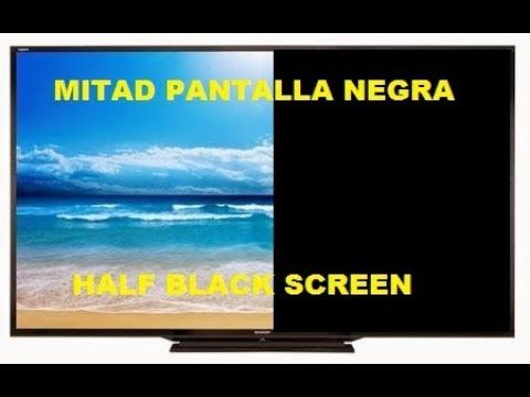 Tv Lcd Led Mitad De La Pantalla Negra Vertical Youtube Componentes Electronicos Pantalla Led
