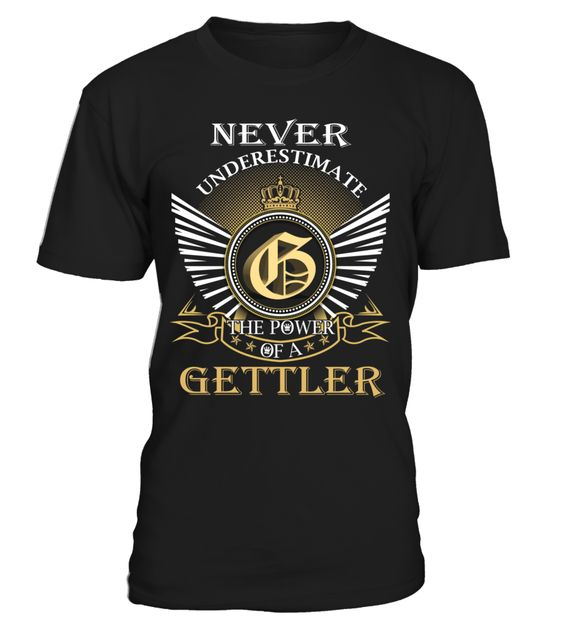 Never Underestimate the Power of a GETTLER