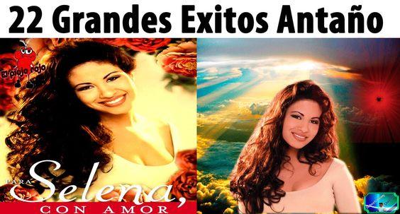 Selena Y Los Dinos Los Mejores 22 Exitos Del Recuerdo Antaño mix