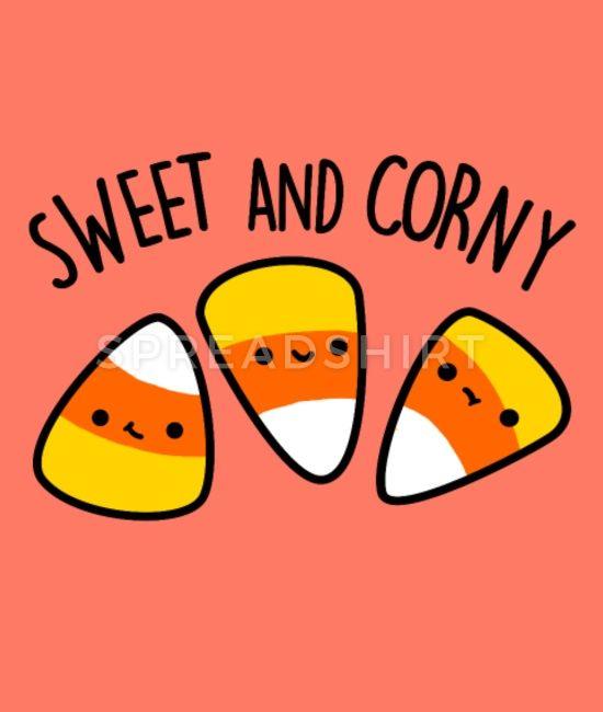 Sweet And Corny Cute Candy Corn Pun Women S T Shirt Spreadshirt In 2020 Candy Corn Funny Candy Candy Corn Decorations