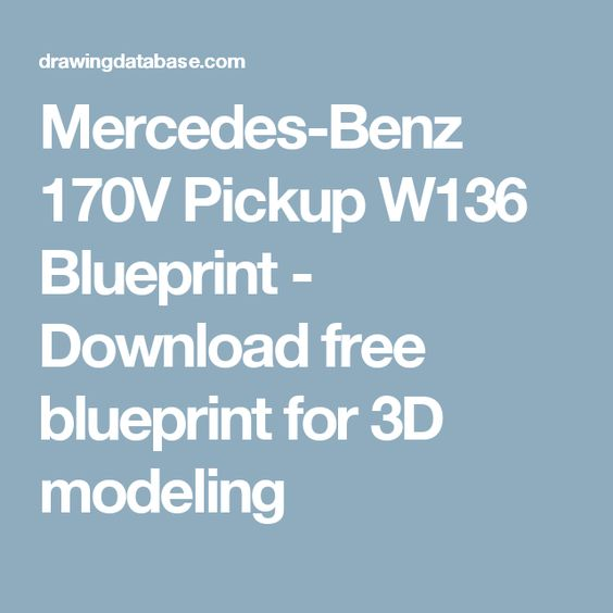 Mercedes benz 170v pickup w136 blueprint download free blueprint mercedes benz 170v pickup w136 blueprint download free blueprint for 3d modeling 170da pinterest malvernweather Choice Image