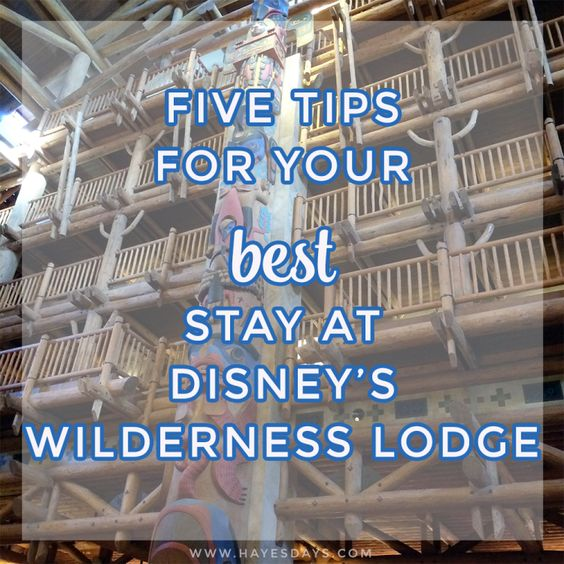 Tips for your Best Stay at Disney's Wilderness Lodge