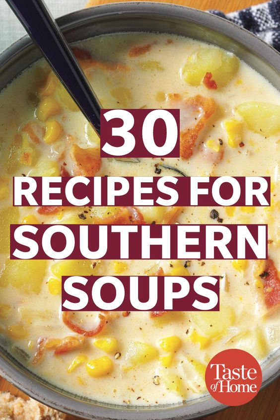 30 Recipes for Southern Soups