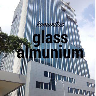 glass_almunium: komunitas glass almunium