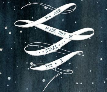 We Are Made out of Stars, You + I :: Print #designinspiration