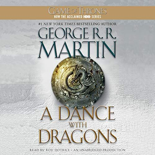 A Dance With Dragons A Song Of Ice And Fire Book 5 By George R R Martin A Dance With Dragons Audio Books Fire Book
