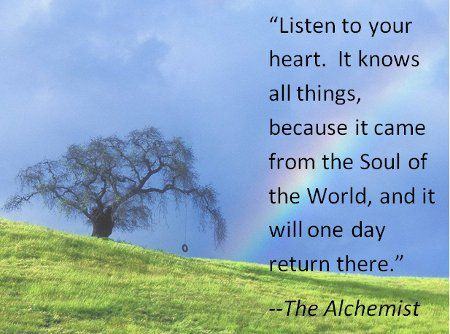 Image result for paulo coelho listen to your heart it knows all things it came from the soul of the world