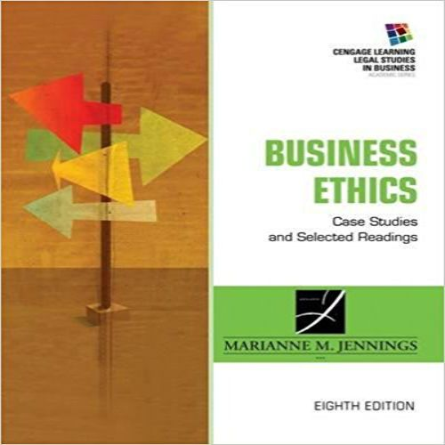 Business Ethics Case Studies And Selected Readings 8th Edition By Jennings Solution Manual Home Testbanks And Solutions Business Ethics Case Study Cengage Learning