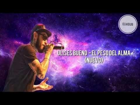 Ulises Bueno El Peso Del Alma Tema Nuevo Letra 2019 Youtube Tema Letras Musica