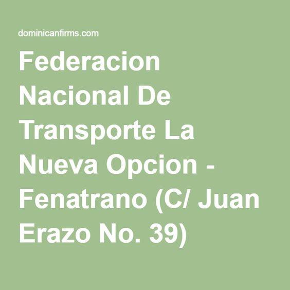 Federacion Nacional De Transporte La Nueva Opcion - Fenatrano (C/ Juan Erazo No. 39) (189649) República Dominicana - información de la empresa - DominicanFirms.com  Vuelven las guaguas y de a 5 por asientos