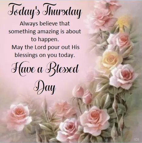 Today's Thursday, Have A Blessed Day thursday thursday quotes thursday quotes and sayings thursday quote images