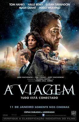 A VIAGEM O filme conta seis histórias diferentes, que se passam em épocas diferentes e mostra que tudo no universo está conectado.