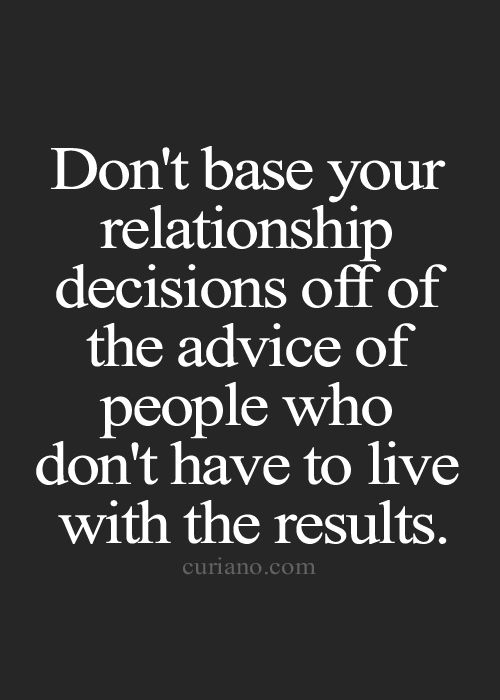 Don't base your relationship decisions off of the advice of people who don't have to live with the results. https://twitter.com/NeilVenketramen