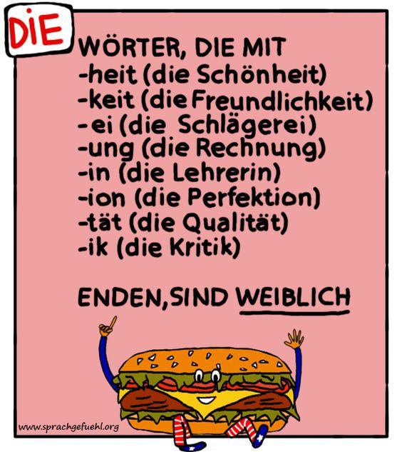 Die-> Wörter, die mit -heit, -keit, -ei,  -ung, -in, -ion, -tät, -ik, enden, sin weiblich - Deutsch