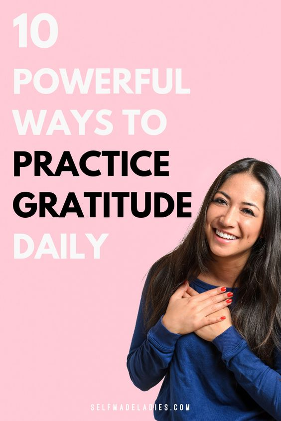 Pinterest Graphic with Title 10 Powerful Ways to Practice Gratitude Daily - selfmadeladies.com