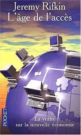 http://www.alternatives-economiques.fr/l-age-de-l-acces--la-revolution-de-la-nouvelle-economie-jeremy-rifkin_fr_art_143_14950.html