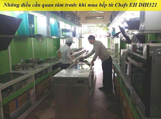 Những điều cần quan tâm trước khi mua bếp từ Chefs EH DIH321