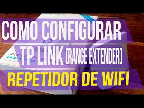 Como Configurar Tp Link Range Extender Repetidor De Wifi Youtube Tp Link Youtube