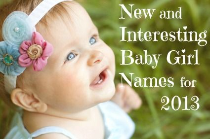 New and Unique Baby Girl Names for 2013 - Babble