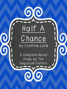 Award winning Sequoyah novel Half A Chance by Cynthia Lord. Get this awesome novel study today!!