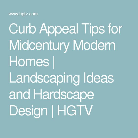 Curb Appeal Tips for Midcentury Modern Homes | Landscaping Ideas and Hardscape Design | HGTV