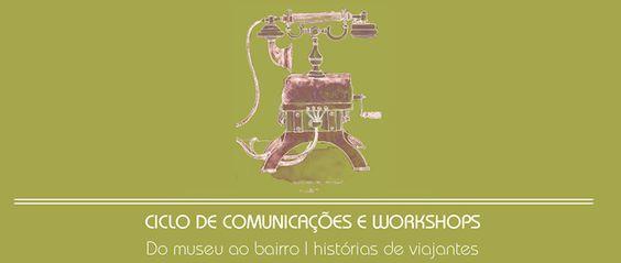 Ciclo de Comunicações e Workshops  Do museu ao bairro | histórias de viajantes.  Parceira com os Urban Sketchers Portugal