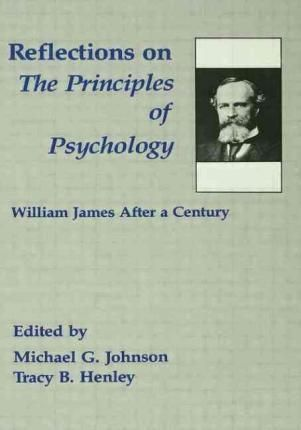 Pdf Download Reflections On The Principles Of Psychology William James After A Century Free By Tracy B Hen Psychology Scientific Psychology Williams James