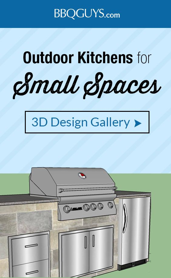 Want To Build An Outdoor Kitchen But Don T Have Much Space These Small Spaces Typically Include A Gas Grill Acces Outdoor Kitchen Design Build Outdoor Kitchen