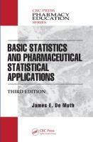 Basic statistics and pharmaceutical statistical applications / James E. De Muth 3rd ed. Boca Raton, FL. : CRC Press, 2014 [Octubre 2014] #novetatsfarmacia #CRAIUB