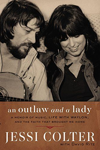 An Outlaw and a Lady: A Memoir of Music, Life with Waylon...