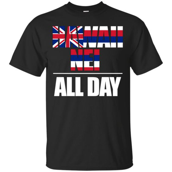 Hawaii Nei ALL DAY Custom Ultra Cotton T-Shirt