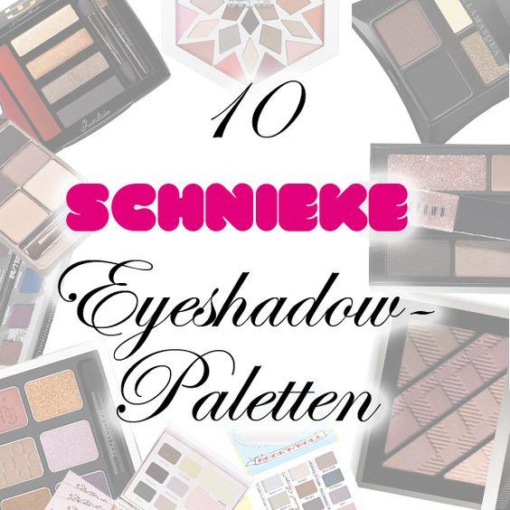 10 schniecke Eyeshadow Paletten | Magimania Makeup & Beauty Blog http://www.magi-mania.de/10-schniecke-eyeshadow-paletten