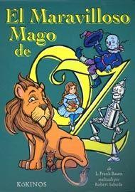 El maravilloso Mago de Oz / de L. Frank Baum ; realizado por Robert Sabuda. Kókinos, 2006: